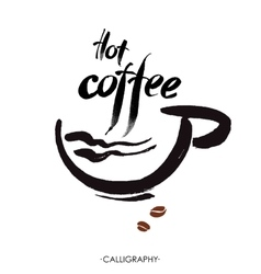 Hot coffee ink hand lettering Modern calligraphy vector image vector image