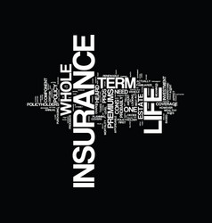 Term vs whole life insurance text background word vector
