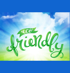 eco friendly conceptual handwritten phrase vector image