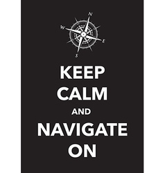 keep calm navigate vector image