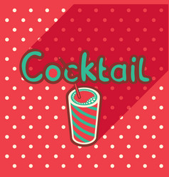 Poster in flat style with glass of cocktail vector