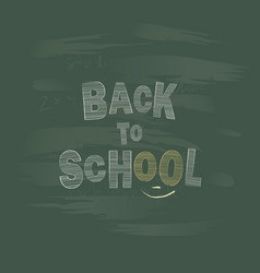 back to school chalk lettering on a blackboard vector image vector image