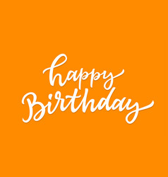 happy birthday - hand drawn brush pen vector image vector image
