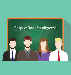 respect your employees white text on green vector image vector image
