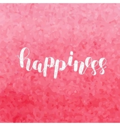 Happiness brush lettering vector