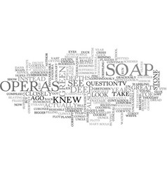 A deep look into soap operas text word cloud vector