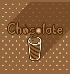 Poster in flat style with glass of chocolate vector