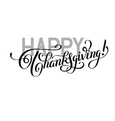 Happy Thanksgiving black and white handwritten vector image