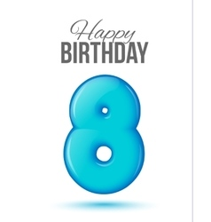 Birthday greeting card with numbers 8 eight vector