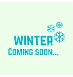 Winter coming soon vector
