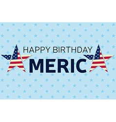 Happy birthday america greeting card flyer happy vector