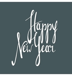 Hand written inscription happy new year vector