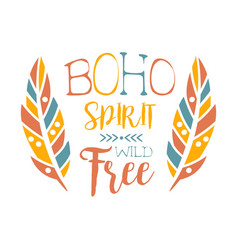 Free spirit slogan ethnic boho style element vector