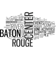 Baton rouge river center text word cloud concept vector
