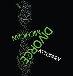 Michigan divorce attorneys text background word vector