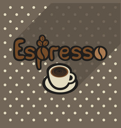 Poster in flat style with cup of espresso vector