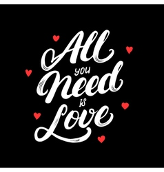 All you need is love hand written lettering with vector image
