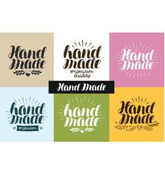 Hand made logo or label handiwork handcraft vector