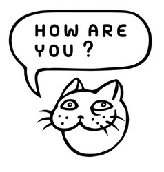 How are you cartoon cat head speech bubble vector