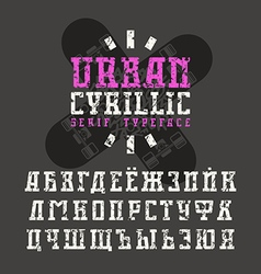 Cyrillic serif font in urban style vector