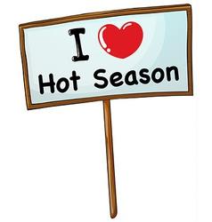 I love hot season vector