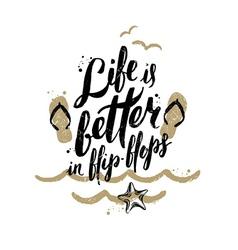 Life is better in flip-flops vector image vector image
