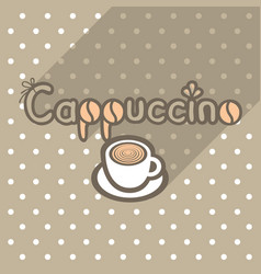 poster in flat style with cup of cappuccino vector image vector image
