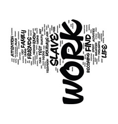 Test are you a work slave text background word vector