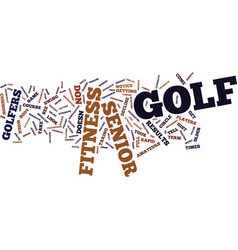 Fitness for golf is a must for senior golfers vector