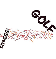 Fitness for golf isn t just for the pros text vector