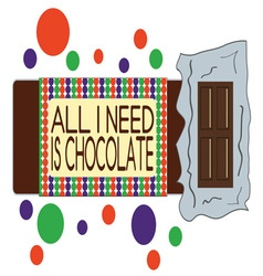 Need Chocolate vector image vector image