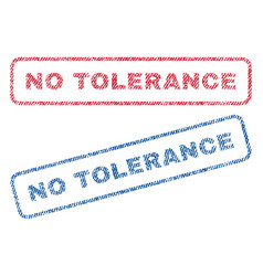 No tolerance textile stamps vector