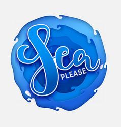 Sea please on paper blue sea vector