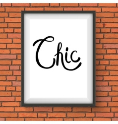 Chic text in a white frame hanging on brick wall vector