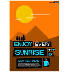 enjoy every sunrise vector image