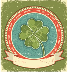 Clover label on grunge old paper background with vector