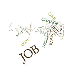 test if you need a change in job text background vector image