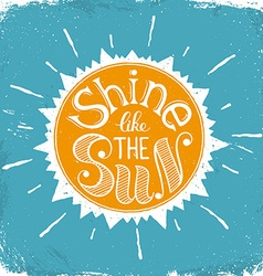 Shine like the sun vector