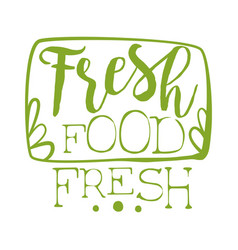 Fresh food green label vector