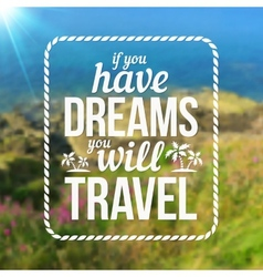 Typography travel design on blurred photo vector image vector image