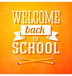 Welcome back to school greeting card with crossed vector image