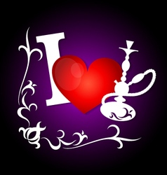 I love smoking hookah vector image