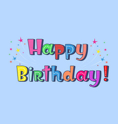 hand drawn lettering - happy birthday funky child vector image vector image