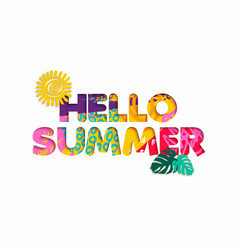 hello summer tropical vacation color cutout quote vector image