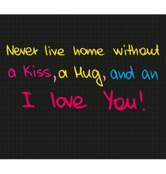 Never leave a home vector image vector image
