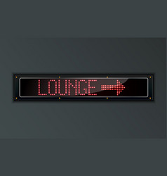 Vip lounge arow led digital sign vector