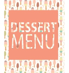 Dessert Menu Template vector image