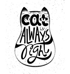 Cat is always right handwritten quote card vector