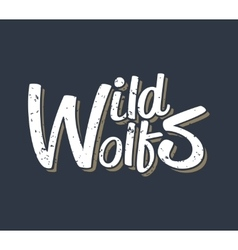 Wild wolf - creative quote hand drawn vector image vector image