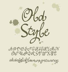 Handwritten calligraphic font old style vector